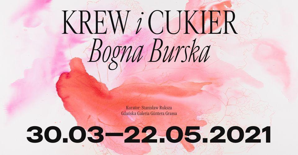 """Wystawa Bogny Burskiej """"Krew i Cukier"""""""