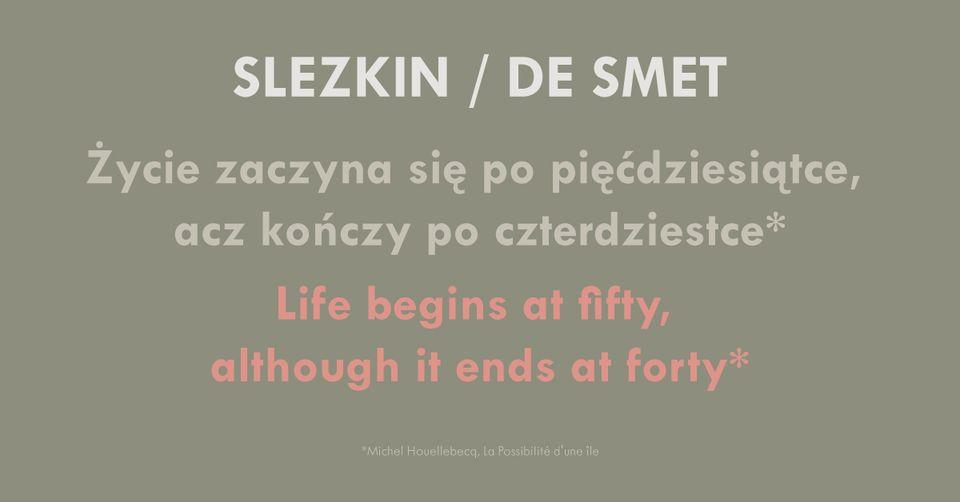 """SLEZKIN / DE SMET """"Życie zaczyna się po pięćdziesiątce, acz kończy po czterdziestce"""""""