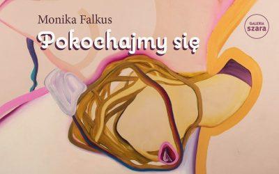Monika Falkus / Pokochajmy się